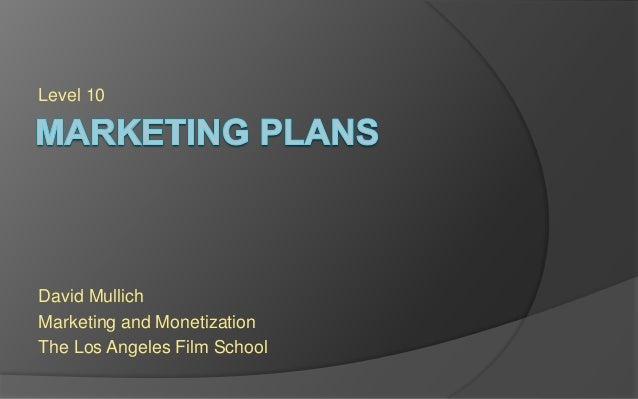 Level 10 David Mullich Marketing and Monetization The Los Angeles Film School