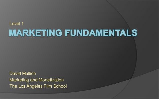 Level 1 David Mullich Marketing and Monetization The Los Angeles Film School