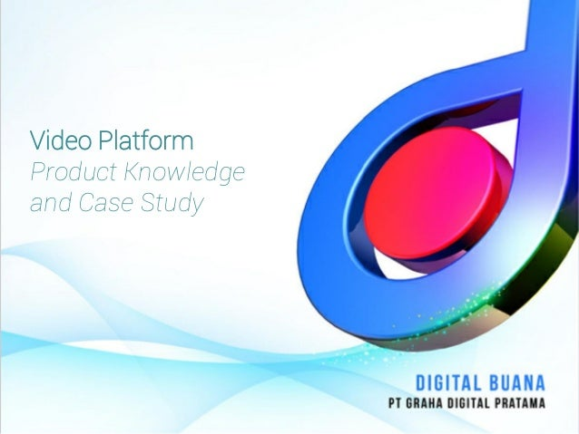 Video Platform Product Knowledge and Case Study