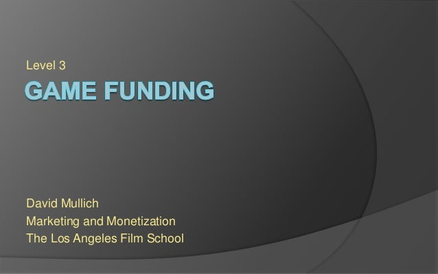 Level 3 David Mullich Marketing and Monetization The Los Angeles Film School