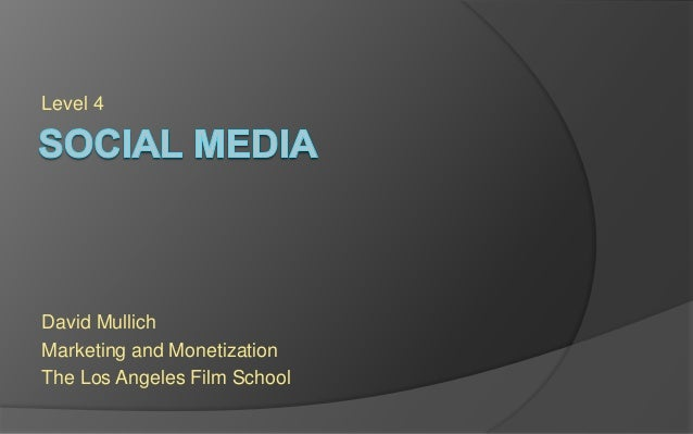 Level 4 David Mullich Marketing and Monetization The Los Angeles Film School