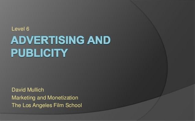 Level 6 David Mullich Marketing and Monetization The Los Angeles Film School