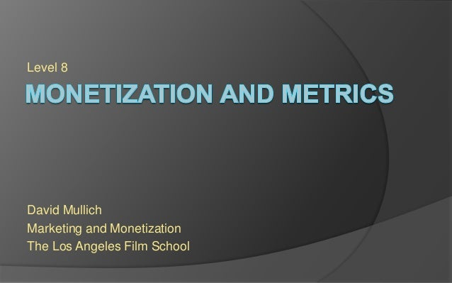 Level 8 David Mullich Marketing and Monetization The Los Angeles Film School