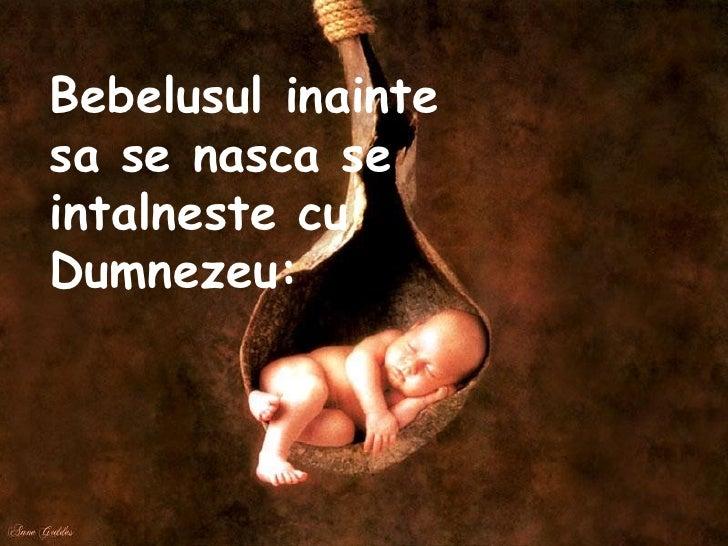 Bebelusul inainte sa se nasca se intalneste cu Dumnezeu: