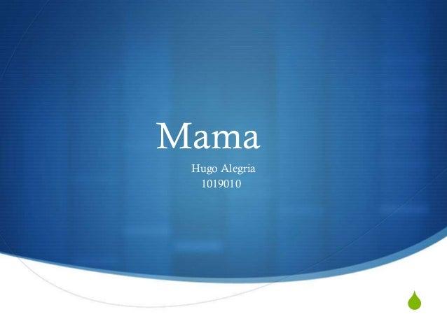 Mama Hugo Alegria 1019010  S