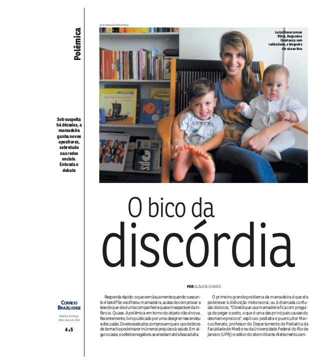 Polêmica Sobsuspeita hádécadas,a mamadeira ganhanovos opositores, sobretudo nasredes sociais. Entendao debate Brasília, do...