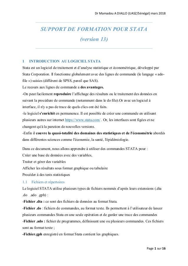 Dr Mamadou A DIALLO (UASZ/Sénégal) mars 2018 Page 1 sur 16 SUPPORT DE FORMATION POUR STATA (version 13) 1 INTRODUCTION AU ...