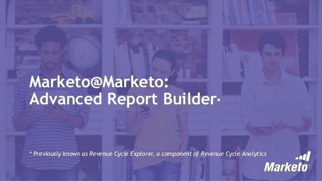 Marketo@Marketo: Advanced Report Builder