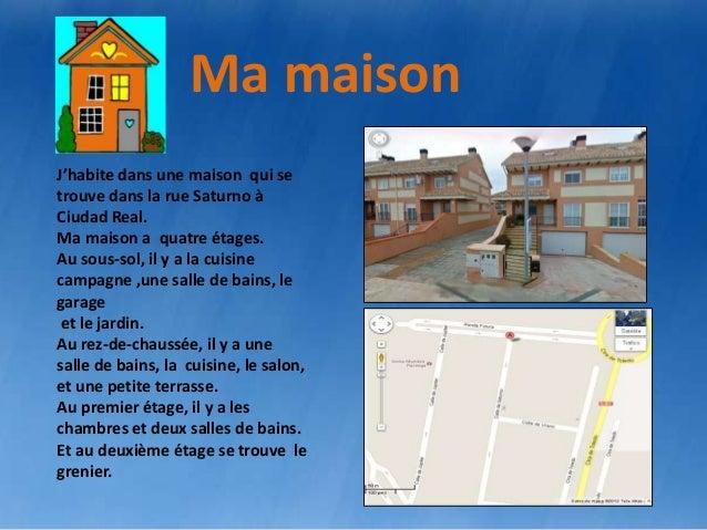 Ma maisonmaison       Ma     Ma maisonJ'habite dans une maison qui setrouve dans la rue Saturno àCiudad Real.Ma maison a q...