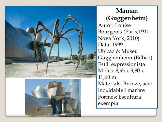 Maman (Guggenheim) Autor: Louise Bourgeois (París,1911 – Nova York, 2010) Data: 1999 Ubicació: Museu Gugghenheim (Bilbao) ...