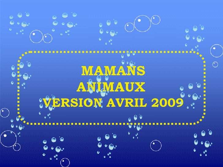 MAMANS ANIMAUX  VERSION AVRIL 2009