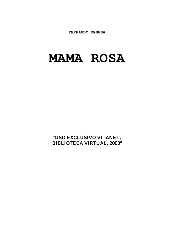 "FERNANDO DEBESA     MAMA ROSA     ""USO EXCLUSIVO VITANET, BIBLIOTECA VIRTUAL, 2003"""