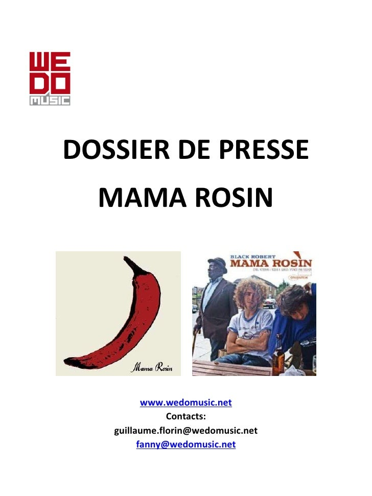 DOSSIER DE PRESSE e MAMA ROSIN www .wedomusic.net Contacts: [email_address] fanny @wedomusic.net