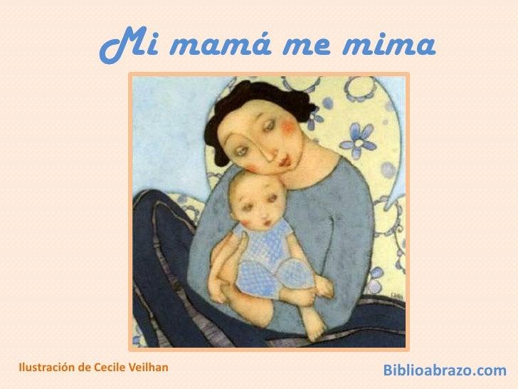 Mi mamá me mimaIlustración de Cecile Veilhan   Biblioabrazo.com