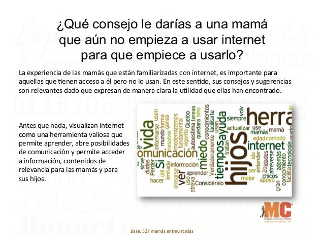 ¿Qué consejo le darías a una mamá que aún no empieza a usar internet para que empiece a usarlo? La  experiencia  de  ...