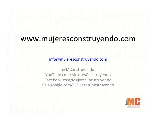 www.mujeresconstruyendo.com   info@mujeresconstruyendo.com      @MConstruyendo   YouTube.com/MujeresConstruyendo ...