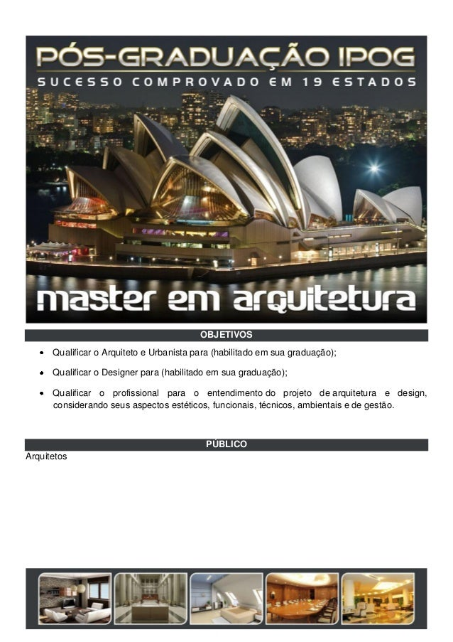 OBJETIVOS Qualificar o Arquiteto e Urbanista para (habilitado em sua graduação); Qualificar o Designer para (habilitado em...