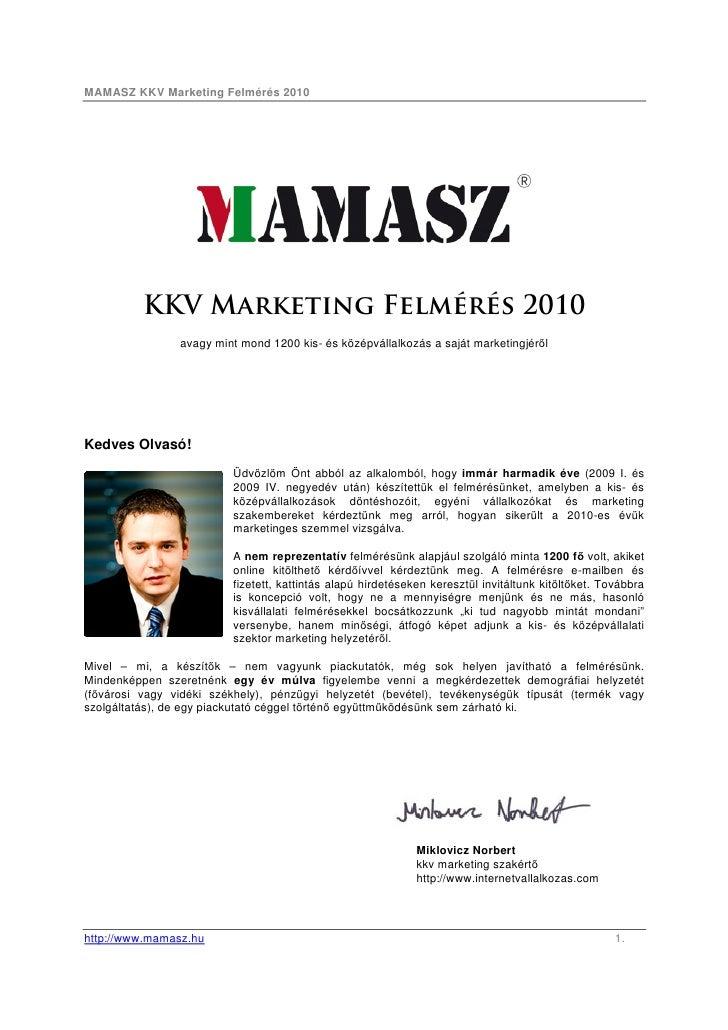 MAMASZ KKV Marketing Felmérés 2010          KKV Marketing Felmérés 2010                avagy mint mond 1200 kis- és középv...