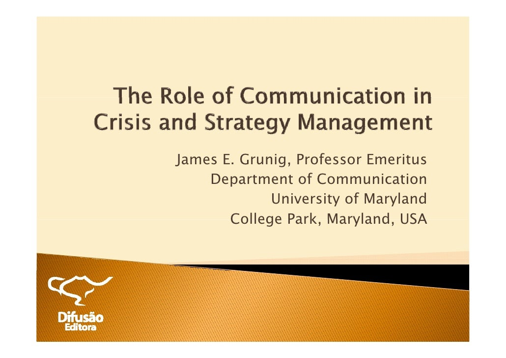 James E. Grunig, Professor Emeritus     Department of Communication              University of Maryland        College Par...