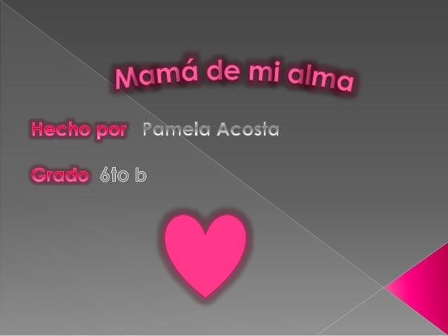 Mamá de mi alma