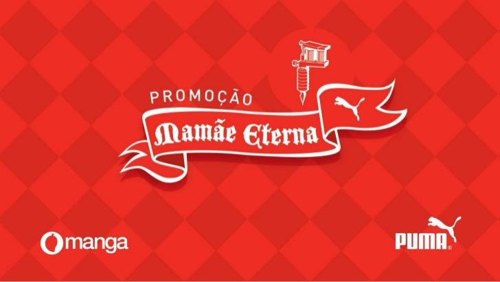 Resumo3. Ações Promocionais32. Produto de ConsumoAção promocional desenvol   vida para a marca Puma comfoco no dia das mãe...