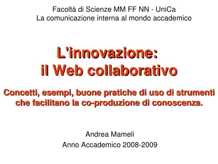 FacoltàdiScienzeMMFFNNUniCa         Lacomunicazioneinternaalmondoaccademico                 L'innovazione:  ...
