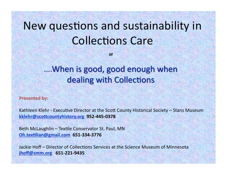 New	  ques(ons	  and	  sustainability	  in	             Collec(ons	  Care	                         or
