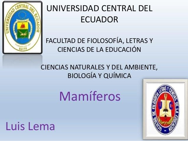 UNIVERSIDAD CENTRAL DEL ECUADOR FACULTAD DE FIOLOSOFÍA, LETRAS Y CIENCIAS DE LA EDUCACIÓN CIENCIAS NATURALES Y DEL AMBIENT...