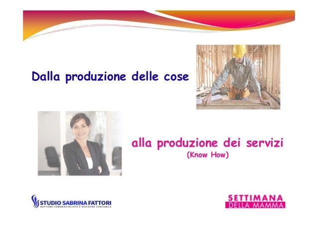 Dalla produzione delle cose alla produzione dei servizi (Know How)