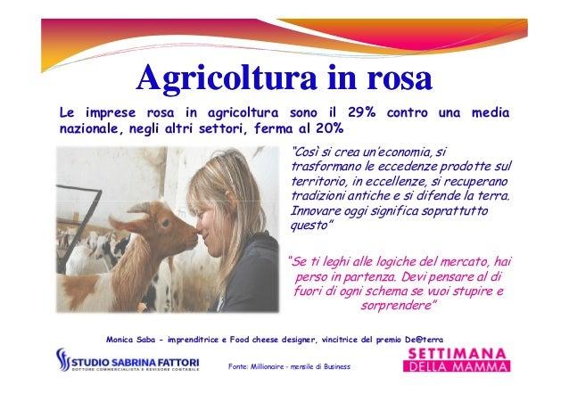 Agricoltura in rosaAgricoltura in rosa Le imprese rosa in agricoltura sono il 29% contro una media nazionale, negli altri ...
