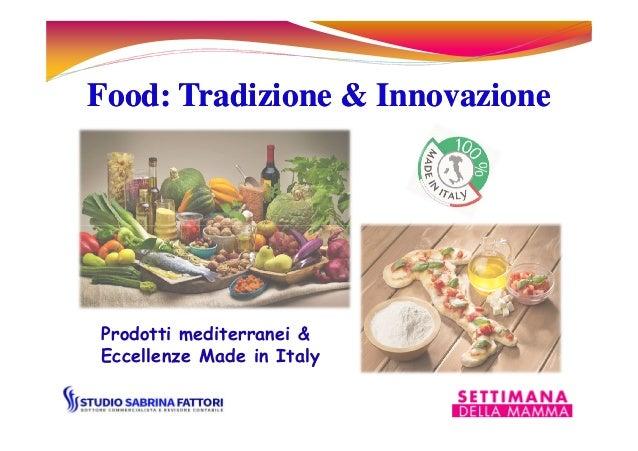 FoodFood: Tradizione & Innovazione: Tradizione & Innovazione Prodotti mediterranei & Eccellenze Made in Italy