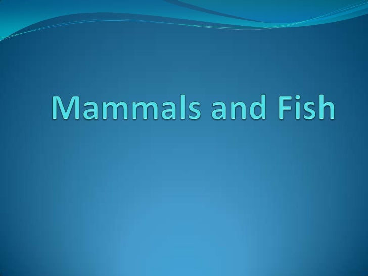 Mammals Mammals are warm-blooded that  nourish their young with milk secreted by  mammary glands, have the skin usually  ...