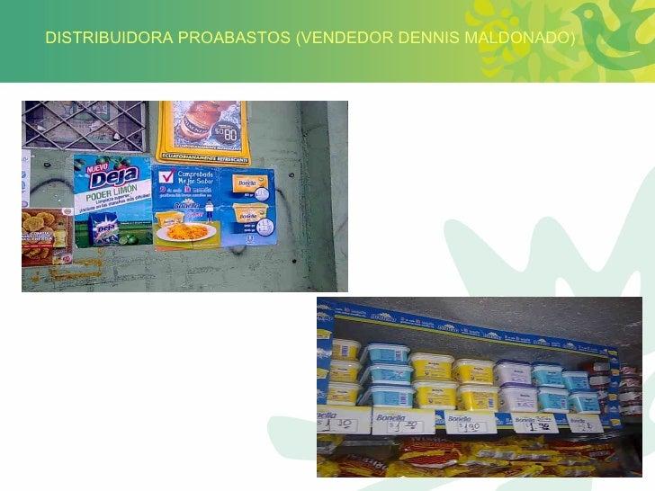 DISTRIBUIDORA PROABASTOS (VENDEDOR DENNIS MALDONADO)