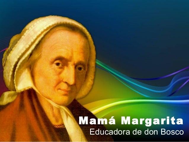 Mamá Margarita Educadora de don Bosco