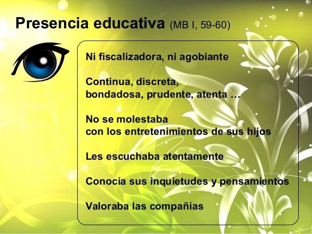 Pedagogía de la serenidad   (MB I, 63)                       Aprovechaba los                     momentos oportunos       ...