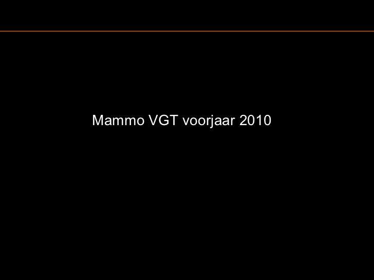 Mammo VGT voorjaar 2010