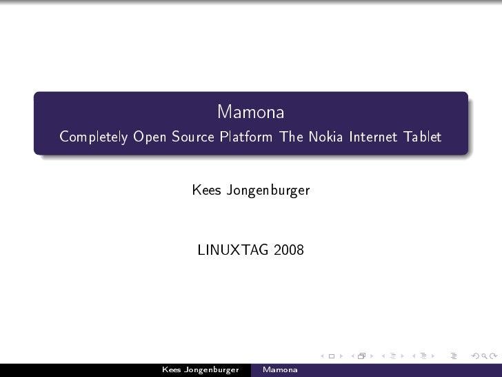 Mamona Completely Open Source Platform The Nokia Internet Tablet                          Kees Jongenburger               ...