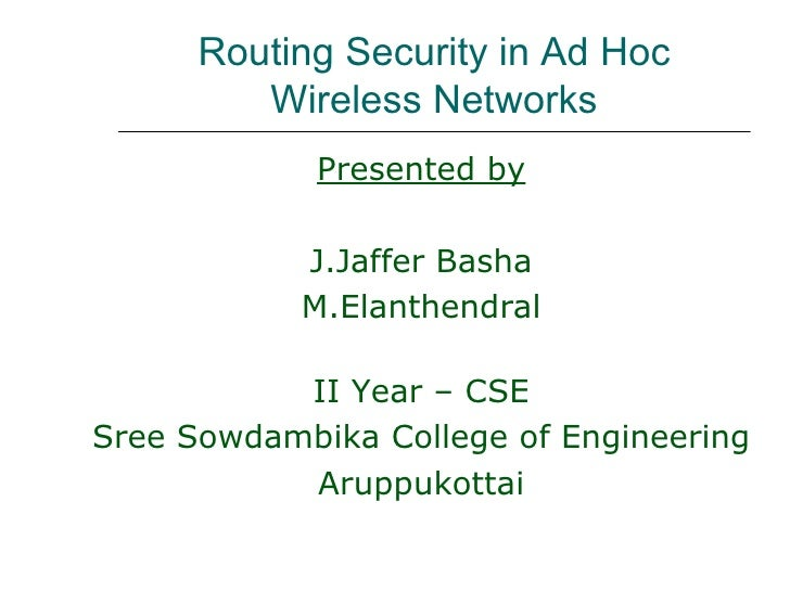 Routing Security in Ad Hoc         Wireless Networks            Presented by            J.Jaffer Basha            M.Elanth...
