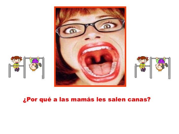 ¿Por qué a las mamás les salen canas?