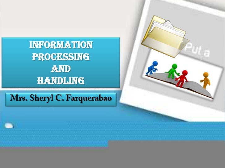 Information Processing    and  Handling