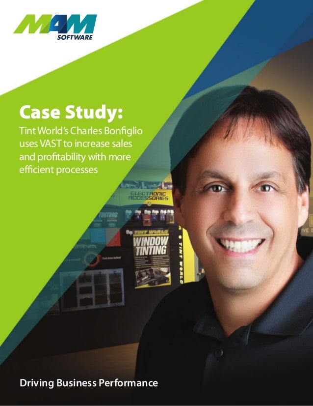 Driving Business Performance Driving Business Performance Case Study: TintWorld's Charles Bonfiglio usesVAST to increase s...