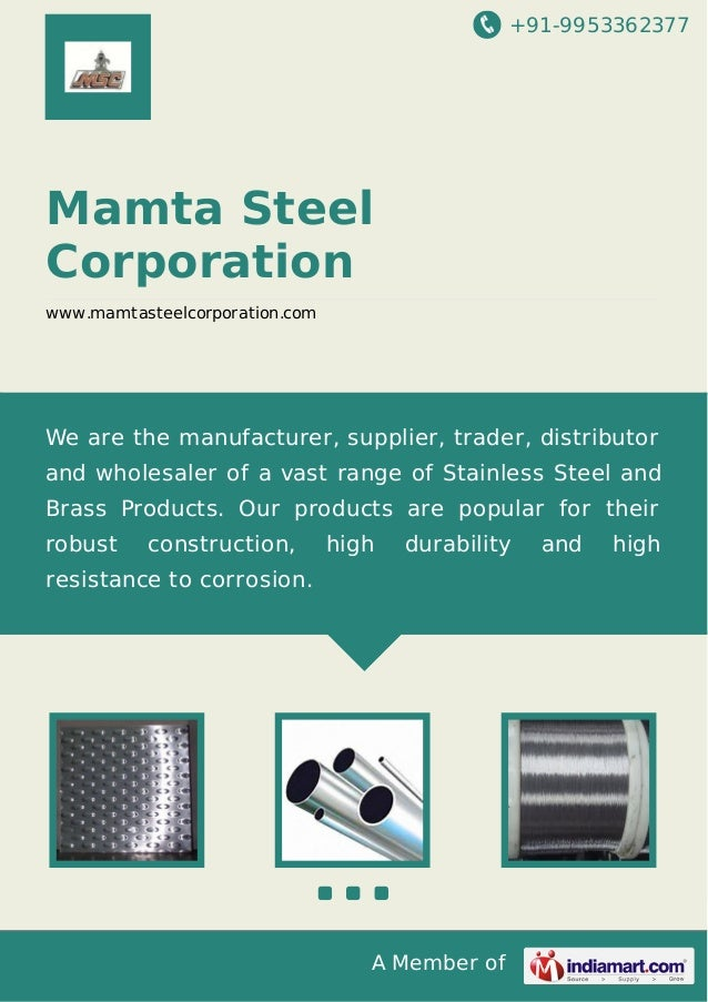 +91-9953362377 A Member of Mamta Steel Corporation www.mamtasteelcorporation.com We are the manufacturer, supplier, trader...
