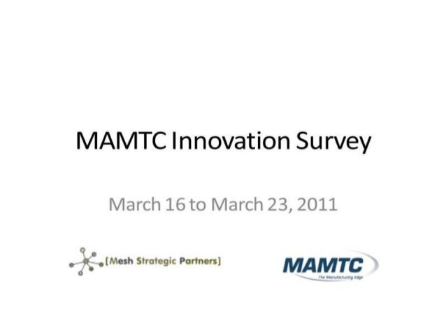 We developed this survey to answer     some tough questions...Is there a                  What do innovative manufacturing...