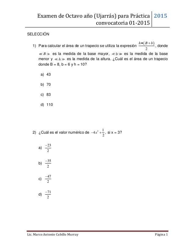 Examen de Octavo año (Ujarrás) para Práctica convocatoria 01-2015 2015 Lic. Marco Antonio Cubillo Murray Página 1 SELECCIÓ...