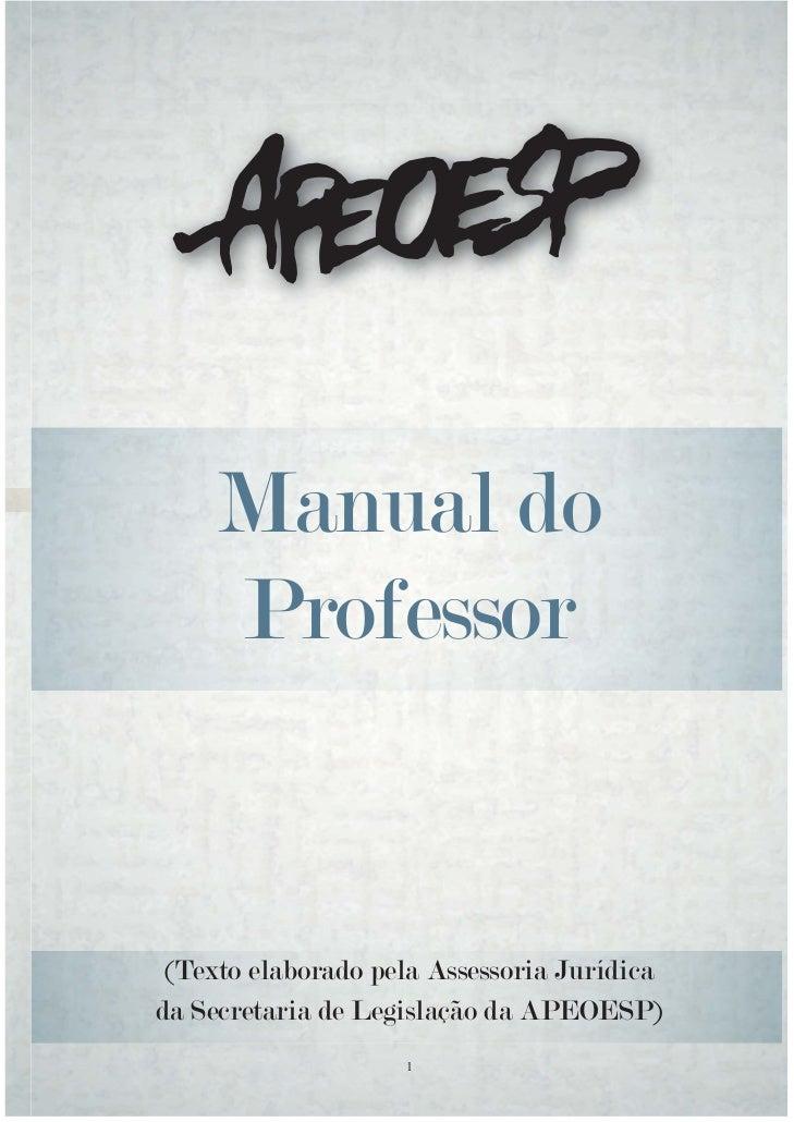 Manual do     Professor (Texto elaborado pela Assessoria Jurídicada Secretaria de Legislação da APEOESP)                  ...