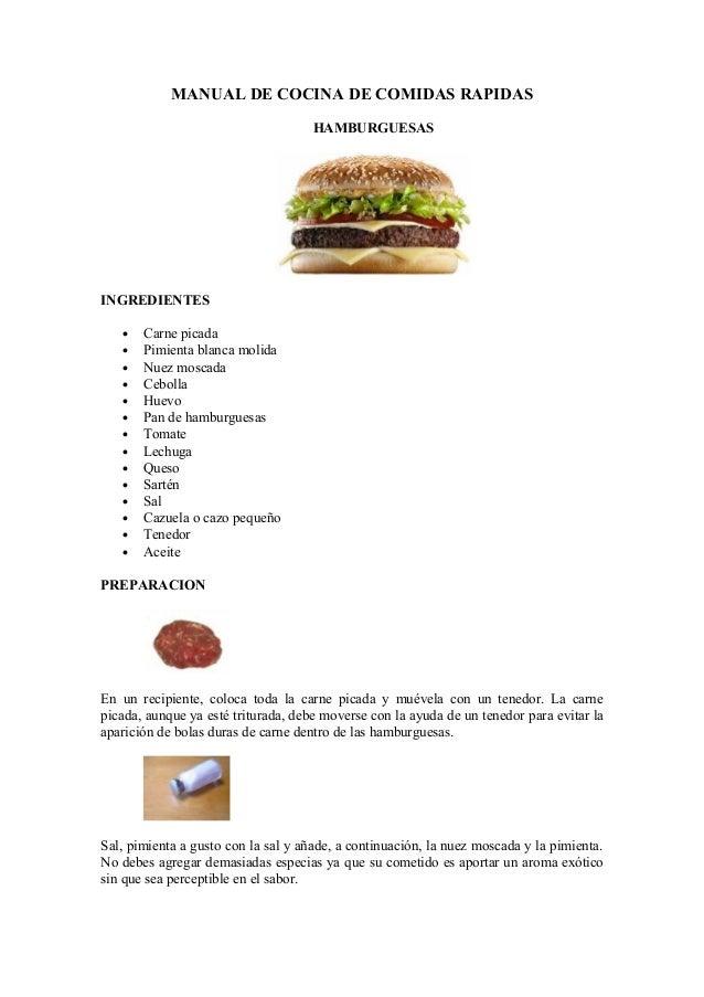 MANUAL DE COCINA DE COMIDAS RAPIDAS                                     HAMBURGUESASINGREDIENTES   •   Carne picada   •   ...