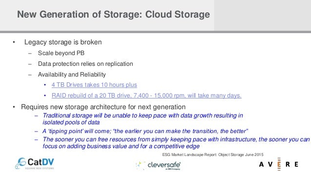 New Generation of Storage: Cloud Storage • Legacy storage is broken – Scale beyond PB – Data protection relies on replicat...