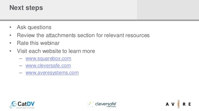 Next steps • Ask questions • Review the attachments section for relevant resources • Rate this webinar • Visit each websit...