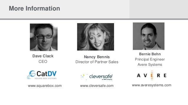 More Information Dave Clack CEO Nancy Bennis Director of Partner Sales Bernie Behn Principal Engineer Avere Systems www.sq...
