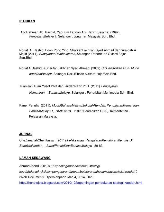 RUJUKAN AbdRahman Ab. Rashid, Yap Kim Fattdan Ab. Rahim Selamat (1997). PengajianMelayu 1. Selangor : Longman Malaysia Sdn...